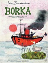 Borka: The Adventures of a Goose With No Feathers | John Burningham |