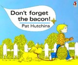 Don't Forget The Bacon | Pat Hutchins |