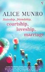 Hateship, friendship, courtship, loveship, marriage | Alice Munro |