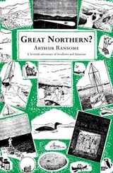 Great Northern? | Arthur Ransome |