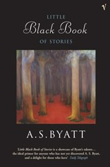 Little black book of stories | A S Byatt |