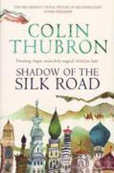 Shadow of the silk road | Colin Thubron |