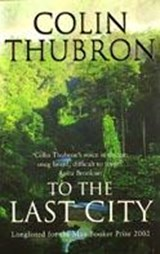 To The Last City | Colin Thubron |
