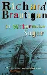 In Watermelon Sugar | Richard Brautigan |