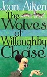Wolves Of Willoughby Chase | Joan Aiken |