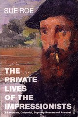 Private Lives Of The Impressionists | Sue Roe |