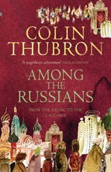 Among The Russians | Colin Thubron |