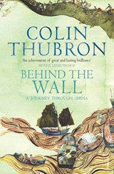 Behind The Wall | Colin Thubron |