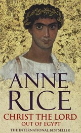 Christ the Lord 1: Out of Egypt | Anne Rice |