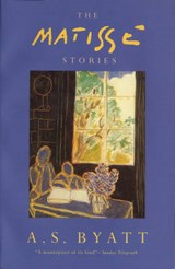 Matisse Stories | A S Byatt |
