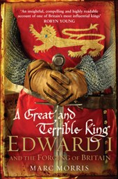 Great and Terrible King | Marc Morris |