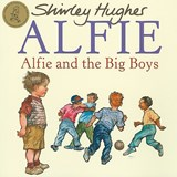 Alfie and the Big Boys | Shirley Hughes |