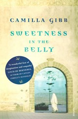 Sweetness In The Belly | Camilla Gibb |