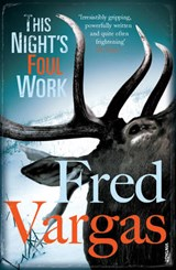 This Night's Foul Work | Fred Vargas |