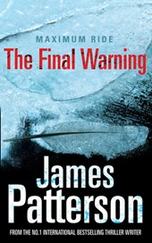 Maximum Ride: The Final Warning | James Patterson |