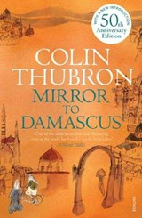 Mirror To Damascus | Colin Thubron |