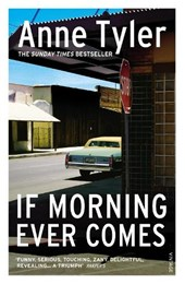If Morning Ever Comes | Anne Tyler |
