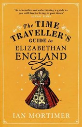 Time traveller's guide to elizabethan england