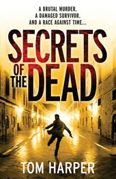 Secrets of the Dead | Tom Harper |