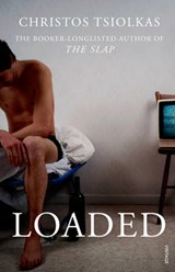Loaded | Christos Tsiolkas |
