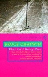 What Am I Doing Here? | Bruce Chatwin |