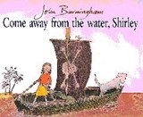 Come Away From The Water, Shirley | John Burningham |