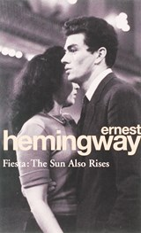 Fiesta: the sun also rises | Ernest Hemingway |