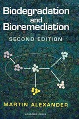 Biodegradation and Bioremediation | Martin Alexander |