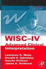 WISC-IV Advanced Clinical Interpretation | Lawrence G. Weiss |
