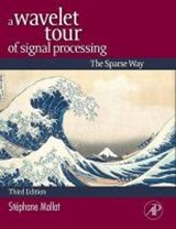 Wavelet Tour of Signal Processing | Stephane Mallat |