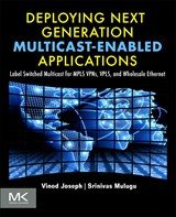 Deploying Next Generation Multicast-enabled Applications | Vinod Joseph ; Srinivas Mulugu |