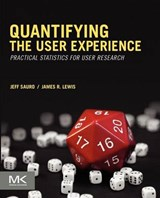 Quantifying the User Experience | Sauro, Jeff ; Lewis, James R |