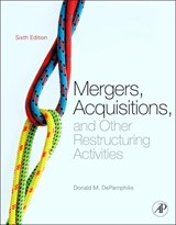 Mergers, Acquisitions, and Other Restructuring Activities | Donald DePamphilis |