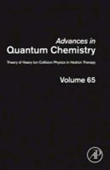 Advances in Quantum Chemistry 65. Theory of Heavy Ion Physics in Medicine |  |