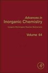 Advances in Inorganic Chemistry, Volume 64. Inorganic/Bioinorganic Reaction Mechanisms