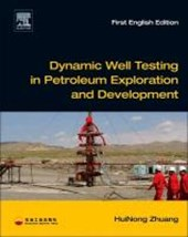 Dynamic Well Testing in Petroleum Exploration and Development | Zhuang, Huinong; Liu, Nengqiang |