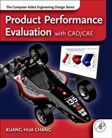Product Performance Evaluation with CAD/CAE | Kuang-Hua Chang |
