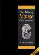 Atlas of Mouse Development | Matthew H Kaufman |