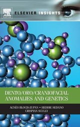 Dento/Oro/Craniofacial Anomalies and Genetics | Agnes Bloch-Zupan |