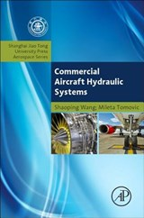 Commercial Aircraft Hydraulic Systems | Wang, Shaoping ; Tomovic, Mileta ; Liu, Hong |