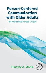 Person-centered Communication With Older Adults | Timothy Storlie |