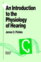 An Introduction to the Physiology of Hearing | James Pickles |