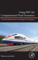Using HPC for Computational Fluid Dynamics | Shamoon Jamshed |
