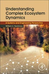 Understanding Complex Ecosystem Dynamics | William S. Yackinous |