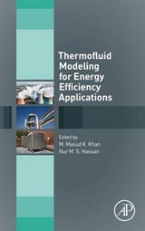 Thermofluid Modeling for Energy Efficiency Applications | KHAN,  Masud K |