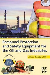 Personnel Protection and Safety Equipment for the Oil and Ga