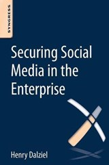 Securing Social Media in the Enterprise | Henry Dalziel |