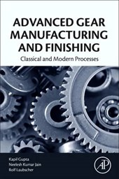 Advanced Gear Manufacturing and Finishing