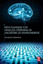 Path Planning for Vehicles Operating in Uncertain 2D Environ
