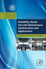 Reliability Based Aircraft Maintenance Optimization and Appl | He Ren |